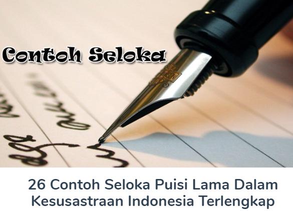 Contoh Seloka Puisi Lama Dalam Kesusastraan Indonesia Paling Lengkap