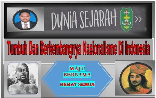 Tumbuh Dan Berkembangnya Nasionalisme Di Indonesia