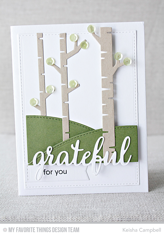 Handmade card from Keisha Campbell featuring Grateful for You stamp set, Birch Trees and Stitched Valley Die-namics #mftstamps