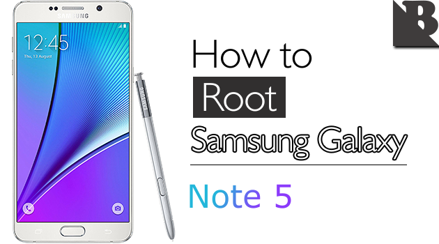 How To Root Samsung Galaxy Note 5 SM-N920 And Install TWRP Recovery