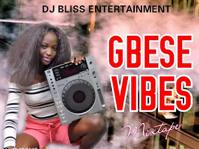 MIXTAPE: Dj Bliss – Gbese Vibes Mixtape