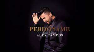 Alex Campos, Musica Adoracion, Musica Cristiana, Letra Gratis, Musica Gratis, Videos Cristianos, Artistas Cristianos, Perdoname
