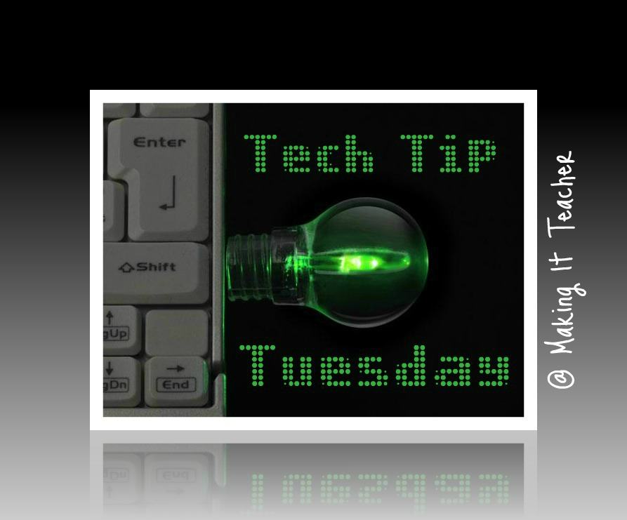 Making It As A Middle School Teacher: Tech Tip Tuesday