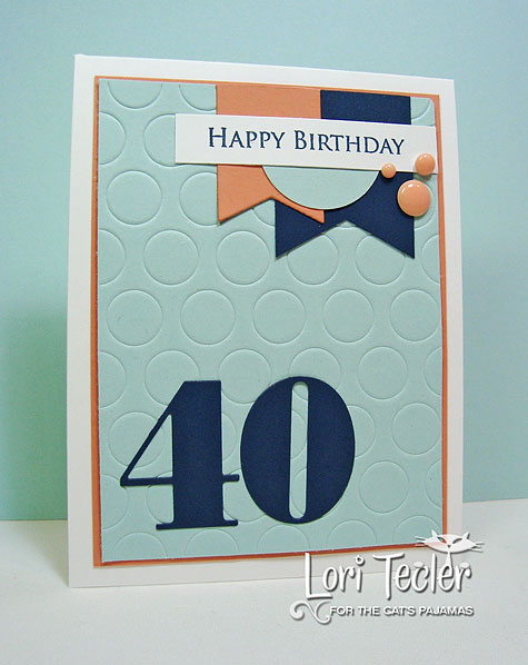 Happy Birthday card-designed by Lori Tecler/Inking Aloud-stamps and dies from The Cat's Pajamas