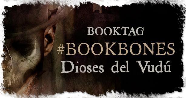 Booktag: #BookBones Dioses del Vudú