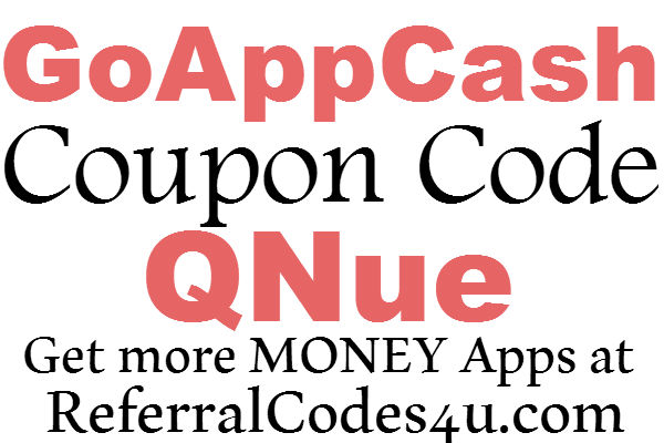 GoAppCash Referral Code, GoAppCash Coupon Code, GoAppCash Sign up Bonus