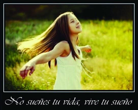 no sueñes tu vida, vive tu sueño