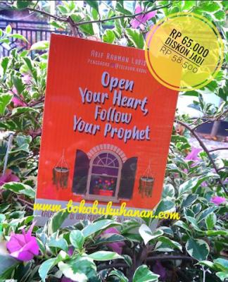 Buku Open Your Hearh, Follow Your Prophet