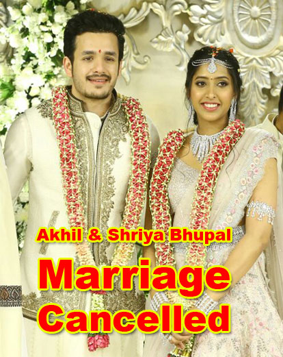 Akhil Akkineni And Shriya Bhupal Marriage Cancelled