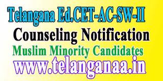 Telangana TSEd.CET-AC-SW-II-2018(Muslim Minority)1st /2nd Counseling Notifications