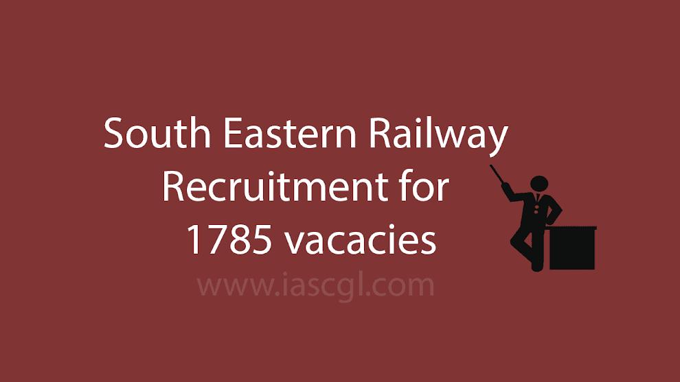 1785 Vacancies at SE Railway