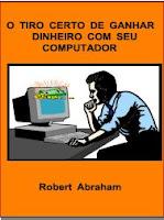 O TIRO CERTO DE FAZER DINHEIRO COM SEU COMPUTADOR