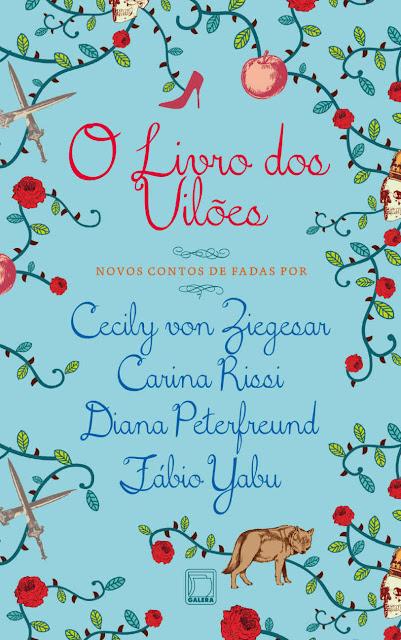 O Livro dos Vilões - Diana Peterfreund, Cecily Von Zieglesar, Carina Rissi, Fábio Yabu