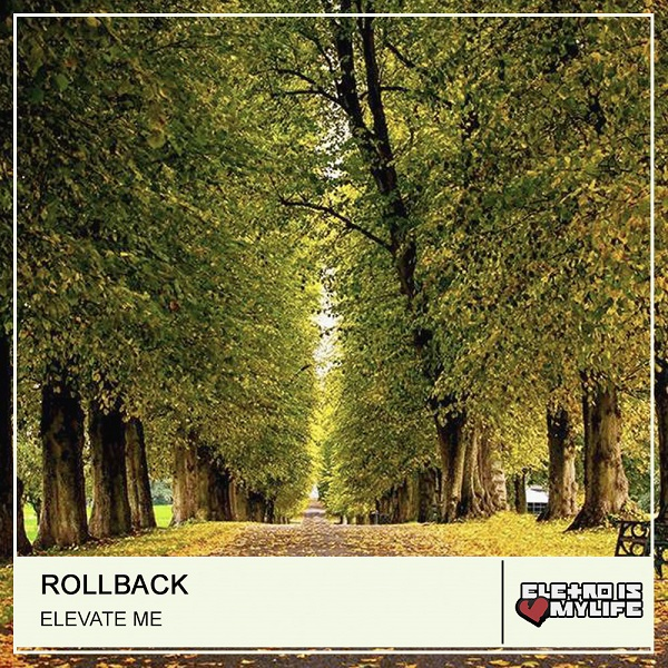 Rollback - Elevate Me (Original Mix)