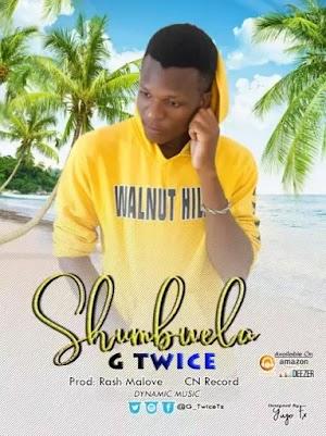 Download Audio | G Twice - Shumbwela