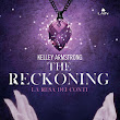 THE RECKONING. LA RESA DEI CONTI di Kelley Armstrong