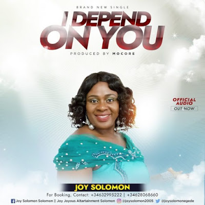 [Music + Video] Joy Solomon – I Depend On You