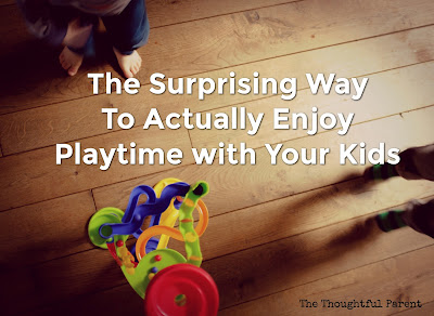 The Surprising Way to Actually Enjoy Playtime with Your Kids
