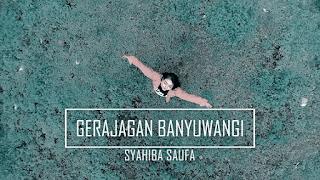 Lirik Lagu Gerajagan Banyuwangi - Syahiba Saufa