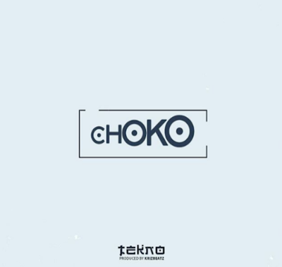 Choko – Tekno (2018) Download Mp3