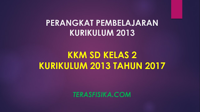 Download KKM SD Kelas 2 Kurikulum 2013 Revisi 2017