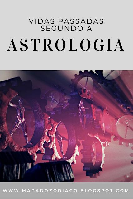 pistas das suas vidas passadas segundo a astrologia