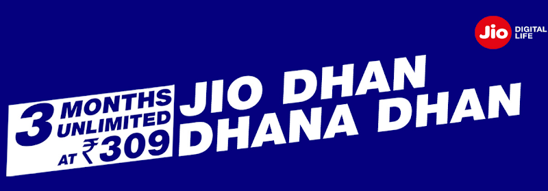 Jio New Dhan Dhana Offer - 3 Months Unlimited At 309