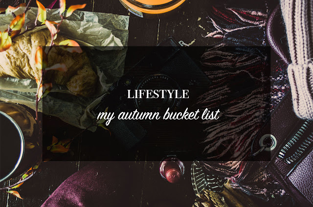 ◈ My Autumn Bucket List