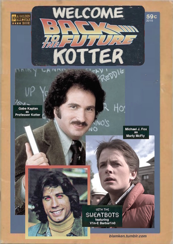 mockup of faded, beat-up Golden All-Stars Book cover of 'Welcome Back to the Future Kotter' with photos of 'Gabe Kaplan as Professor Kotter' and 'Michael J. Fox as Marty McFly', plus inset of red-eyed John Travolta titled 'With the Sweatbots featuring Vin-E Barbarino'