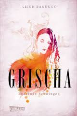 Grischa - Lodernde Schwingen - Leigh Bardugo