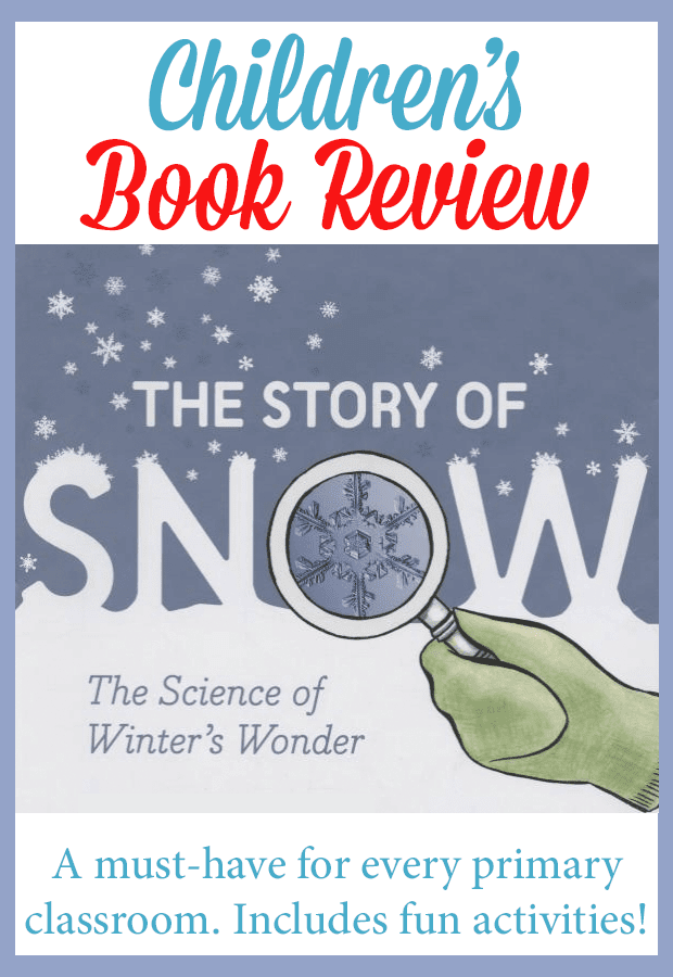 A book review of The Story of Snow: The Science of Winter's Wonder. This is a fabulous book for primary kids and older. By GradeONEderful.com