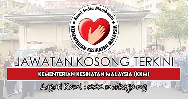 Jawatan Kosong Terkini 2019 di Kementerian Kesihatan Malaysia (KKM)