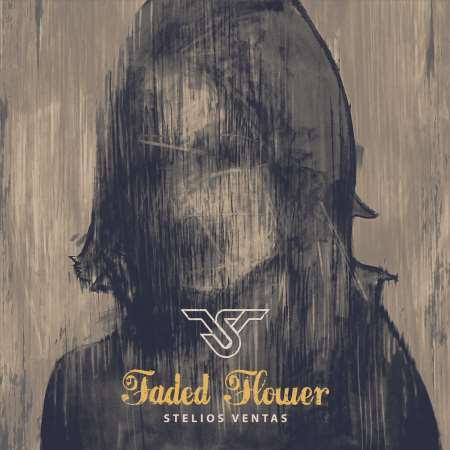 "STELIOS VENTAS: ""Faded Flower"" EP"