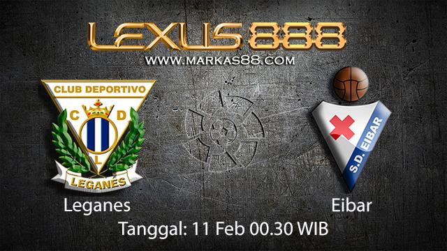 PREDIKSIBOLA - PREDIKSI TARUHAN BOLA LEGANES VS EIBAR 11 FEBRUARI 2018 ( SPANISH LA LIGA )
