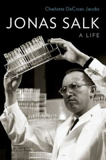 Jonas Salk: A Life by Charlotte DeCroes Jacobs