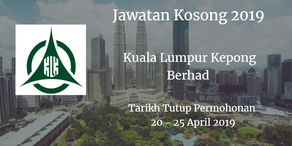 Jawatan Kosong Kuala Lumpur Kepong Berhad 20 - 25 April  2019