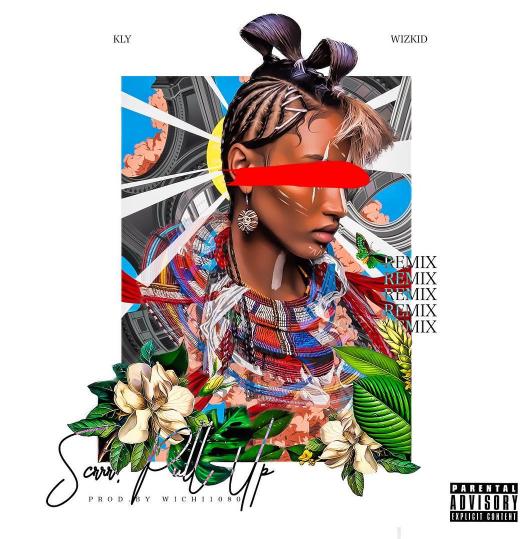 KLY-ft-wizkid-scrrr-pull-up-mp3-download