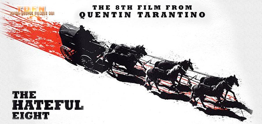 The Hateful Eight, noul film al regizorului Quentin Tarantino