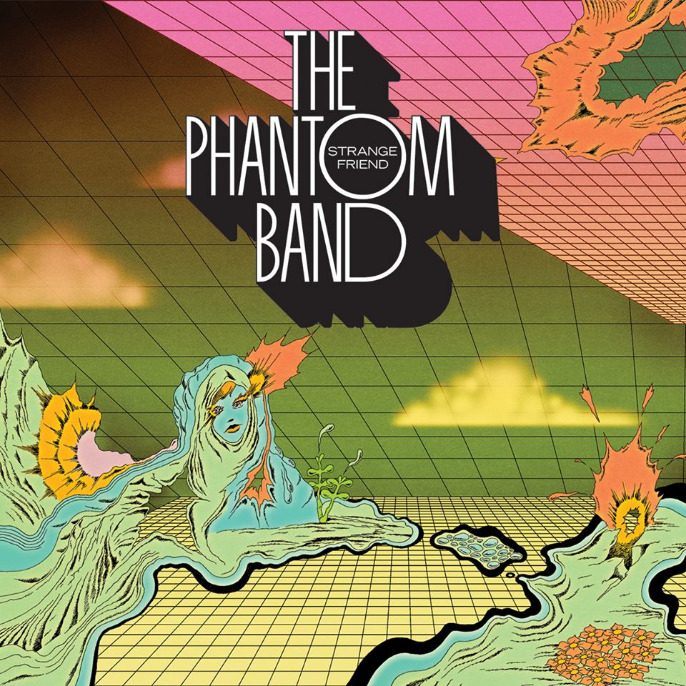 THE PHANTOM BAND - 'STRANGE FRIEND'
