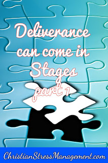 Deliverance can come in stages part 1