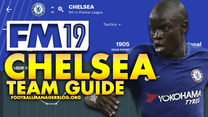 FM19 - Chelsea FC Team Guide