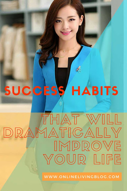 10 Success Habits That Will Dramatically Improve Your Life