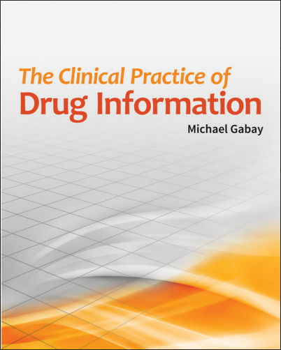 The Clinical Practice of Drug Information [PDF] Michael Gabay
