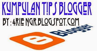 Kumpulan Tips Trick Blogger SEO Friendly