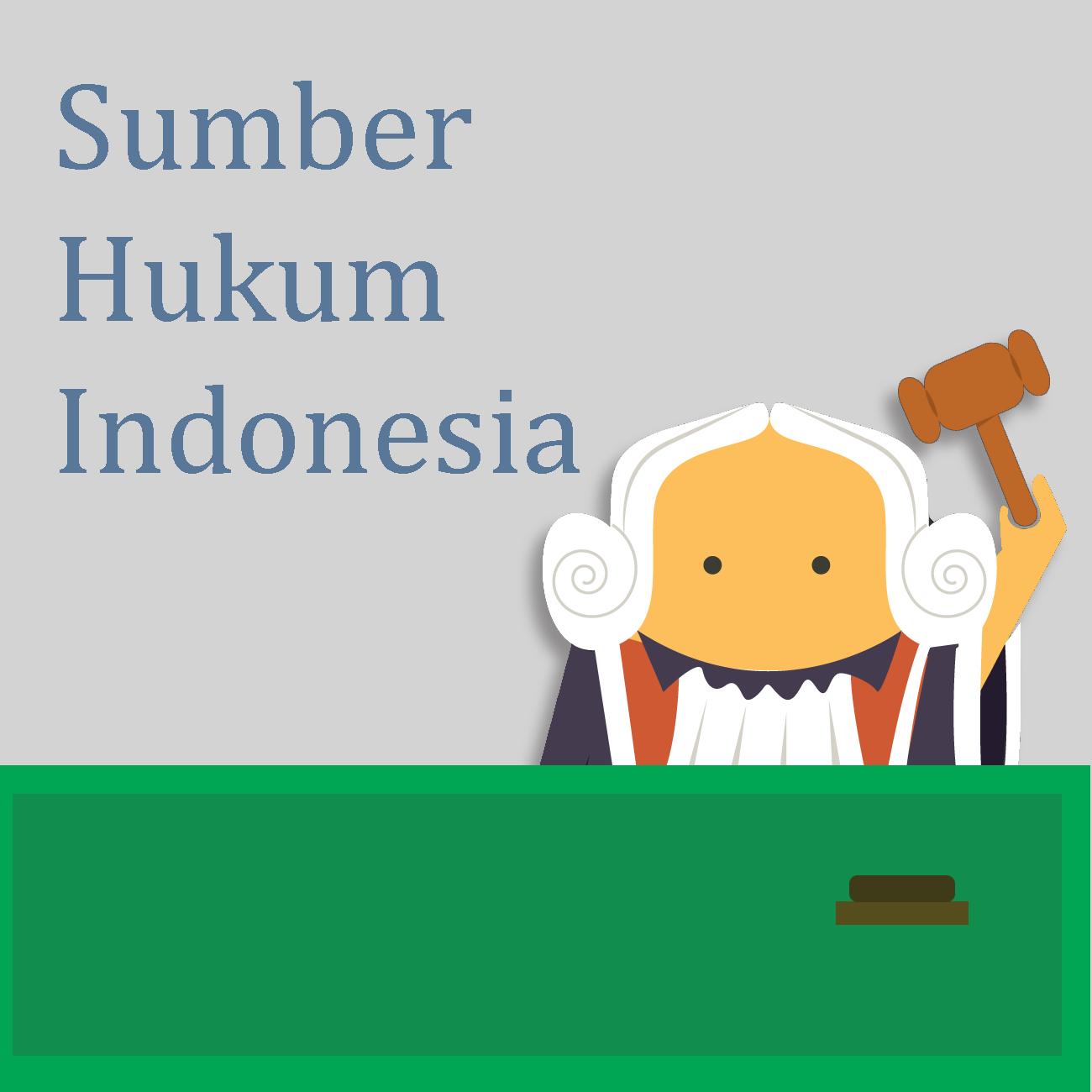 Sumber-Sumber Hukum Di Indonesia - Mr Tekno