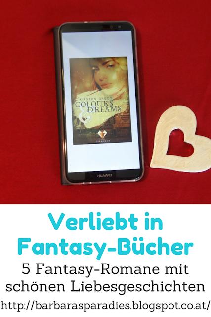 Verliebt in Fantasy-Bücher: 5 Fantasy-Romane mit schönen Liebesgeschichten - Colours & Dreams von Kirsten Greco