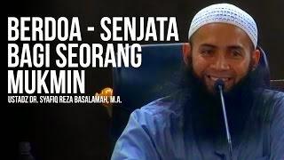 [Download Audio] Kajian Ust. Dr. Syafiq Reza Basalamah MA - Berdoa Senjata Bagi seorang Mukmin Yang di Lupakan mp3