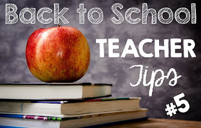 Back to School Teacher Tips #5