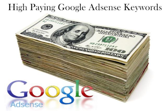 List of Google Adsense High Paying Keywords and Niche for the Year of 2016 to 2017