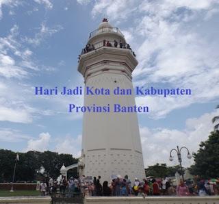 Daftar Hari Jadi Kota dan Kabupaten se Provinsi Banten